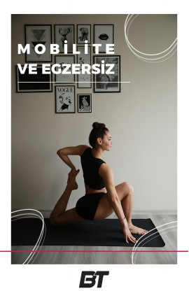 Mobilite & Esneme Rehberi